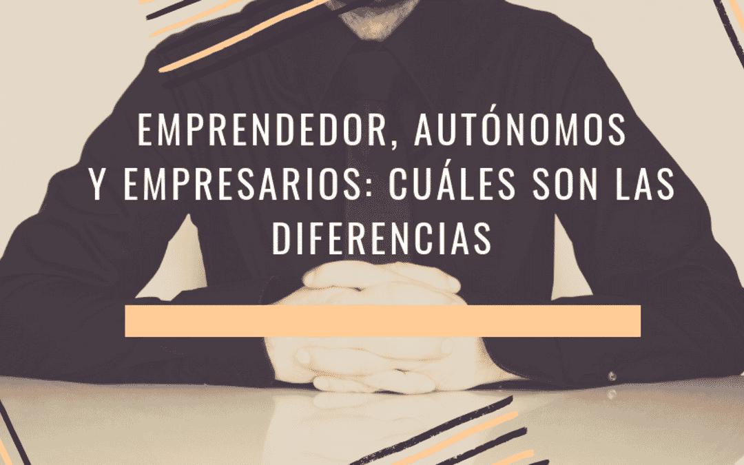 Emprendedor, Autónomo y Empresario