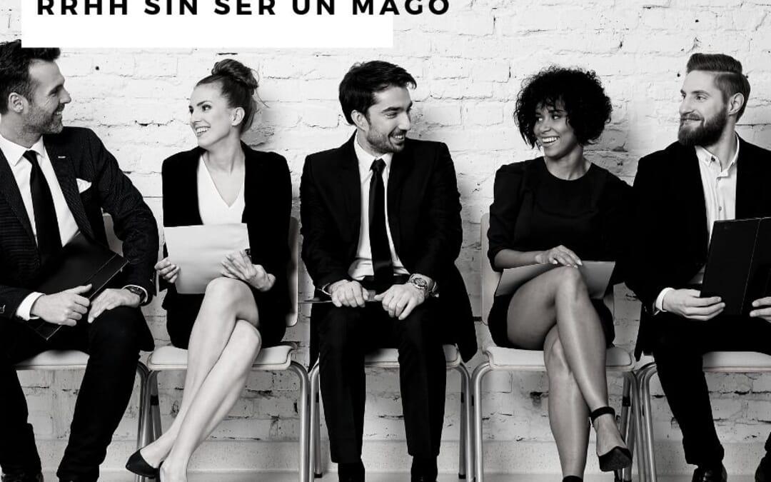 5 Pasos para elegir empleados sin ser un mago de RRHH